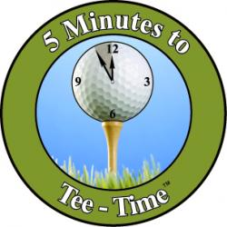 5 MINUTES TO TEE-TIME (TM)